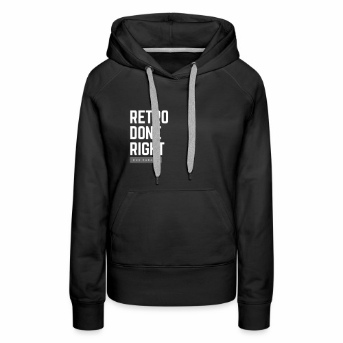 Retro Done Right - Women's Premium Hoodie