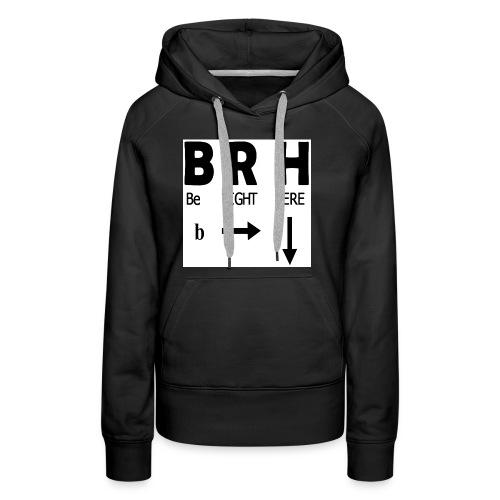 Be Right Here - Women's Premium Hoodie