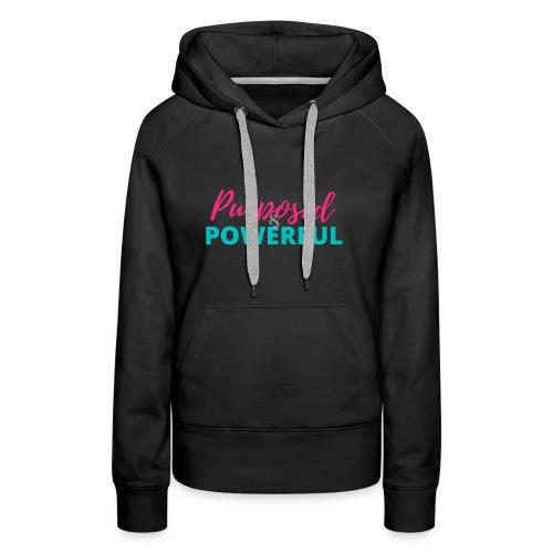 Purposed &. Powerful - Women's Premium Hoodie