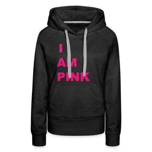 I AM PINK - Women's Premium Hoodie