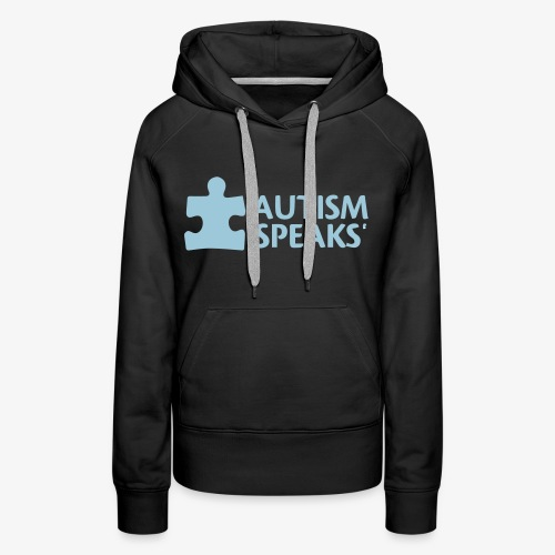 Autism speaks....dont listen. - Women's Premium Hoodie