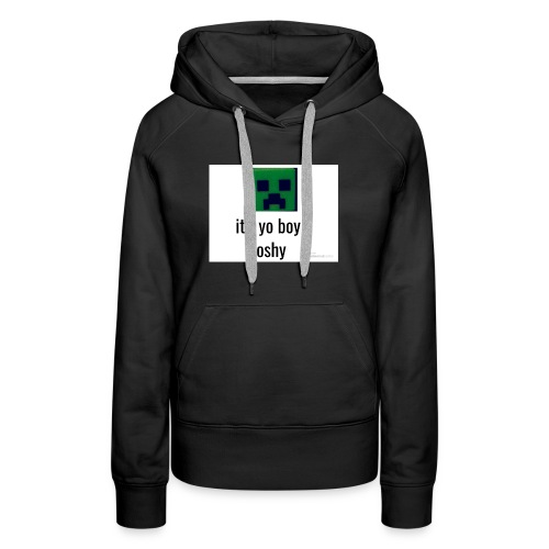 it's yo boy joshy - Women's Premium Hoodie