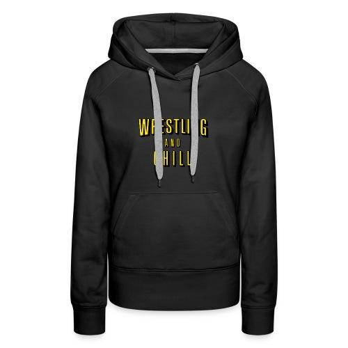wrestling and chill - Women's Premium Hoodie