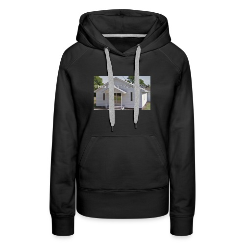 MY CHURCH - Women's Premium Hoodie