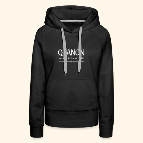 qanon where we go one we go all - Women's Premium Hoodie