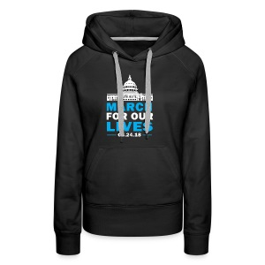 March For Our Lives T-shirt 2018 on March 24 - Women's Premium Hoodie