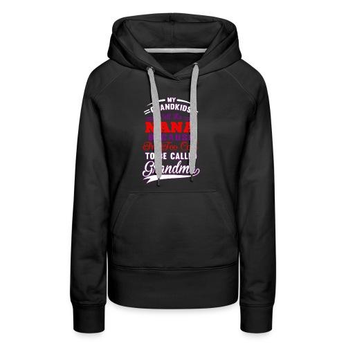 Nana Nickname - Women's Premium Hoodie