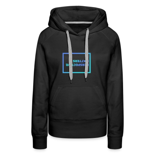 Your viewpoint is different from mine - Women's Premium Hoodie
