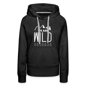 We Are Wild - Women's Premium Hoodie