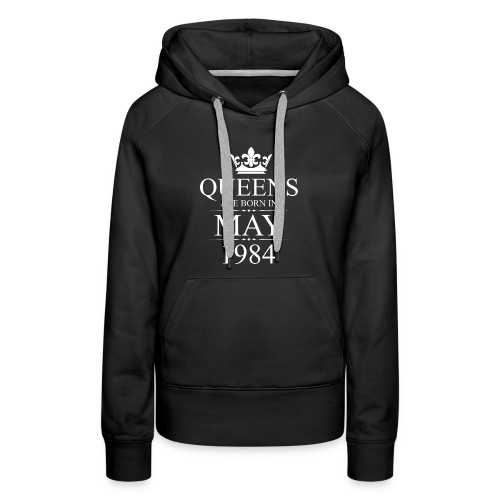 Queens Born In May 1984 34th Birthday Gift - Women's Premium Hoodie