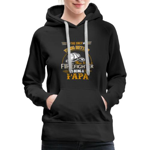Firefighter gifts t shirt - Firefighter papa tee - Women's Premium Hoodie