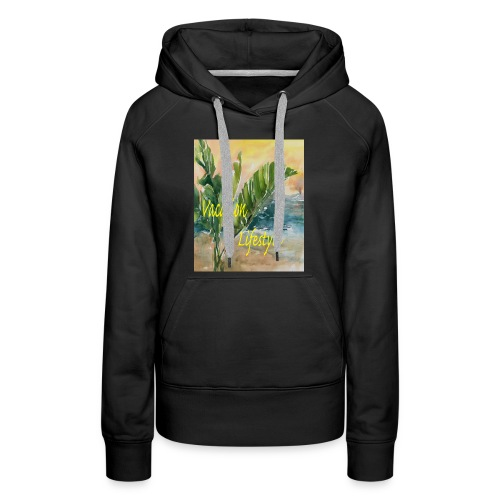 Vacation Lifestyle Gifts - Women's Premium Hoodie