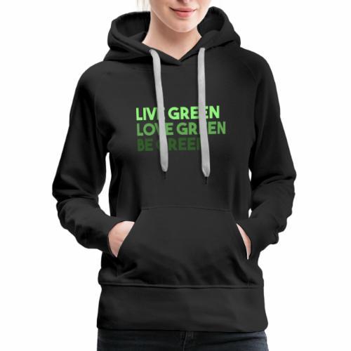 Be Green - Women's Premium Hoodie