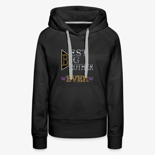 BEST Brother Shirt Big brother - Women's Premium Hoodie