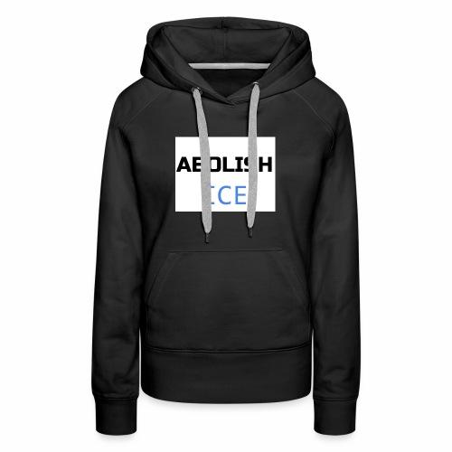 Abolish ICE - Women's Premium Hoodie