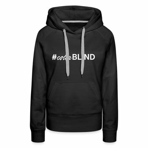 ColorBlind - Women's Premium Hoodie