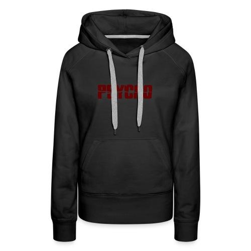 Psycho shirt - Women's Premium Hoodie