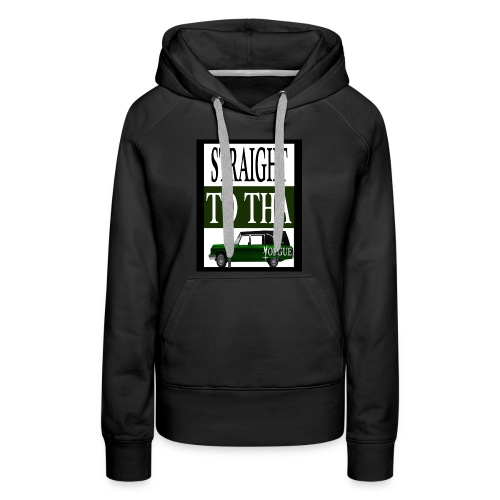 Straight To Tha Morgue - Women's Premium Hoodie