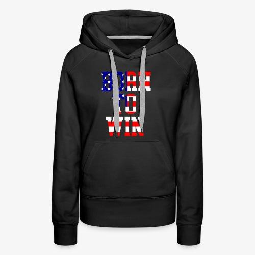 Born To Win American flag - Women's Premium Hoodie