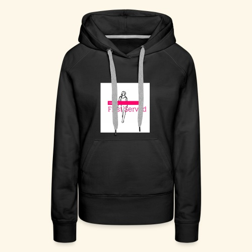 First Come, First Served - Women's Premium Hoodie