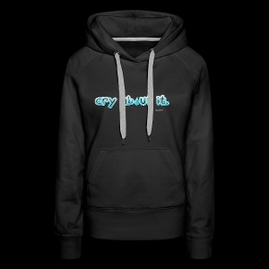 cry about it - Women's Premium Hoodie