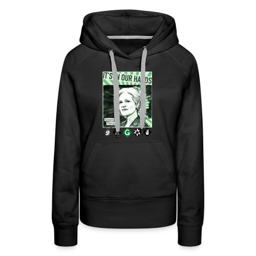 Its_In_Our_Hands-Jill_Stein-Green_Party - Women's Premium Hoodie