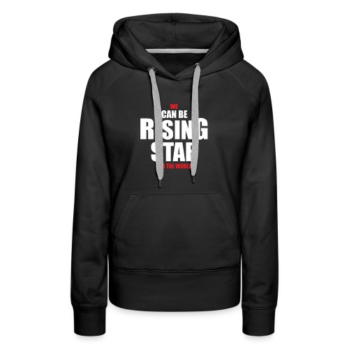 rising star - Women's Premium Hoodie