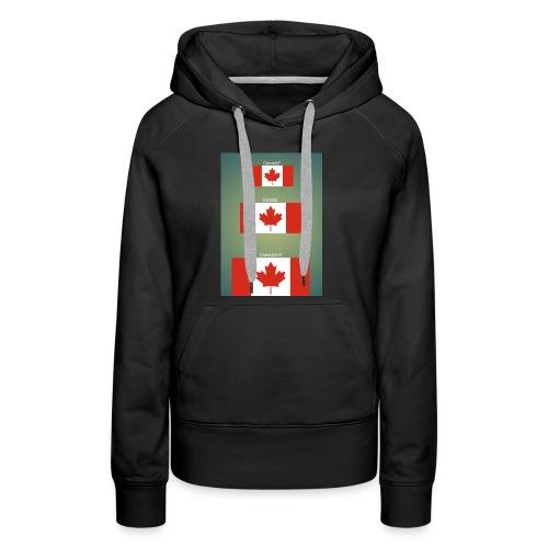 Canada? Canada CANADA!!!! - Women's Premium Hoodie