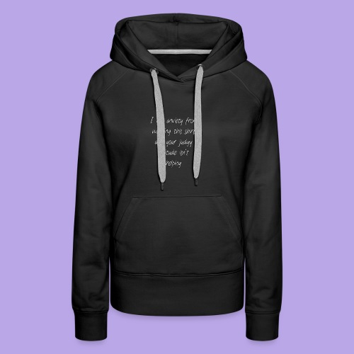 Anxiety W/O quote - Women's Premium Hoodie