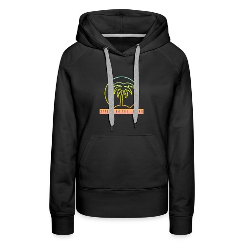 Stylin On The Island PNG - Women's Premium Hoodie
