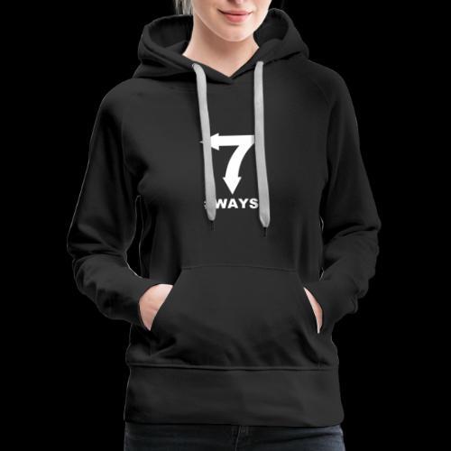 7 ways - Women's Premium Hoodie