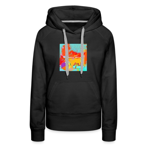 Hope summer don't ends - Women's Premium Hoodie