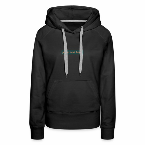 [enter text here] logo print - Women's Premium Hoodie