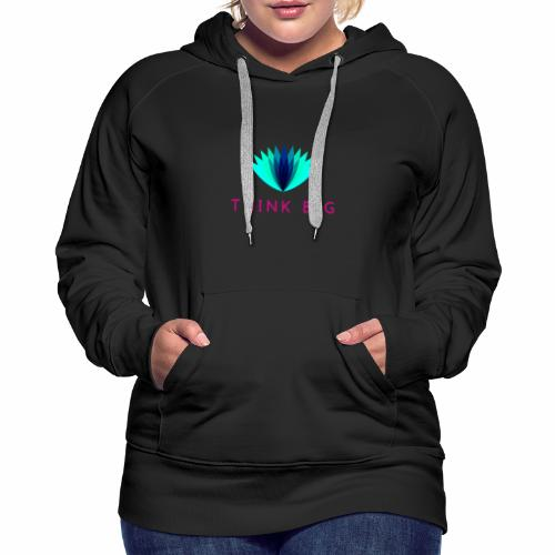 Think Big - Women's Premium Hoodie