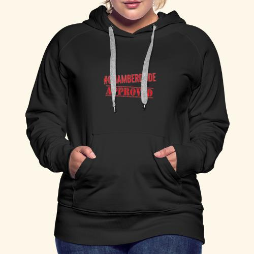 Chamber Dude Approved - Women's Premium Hoodie