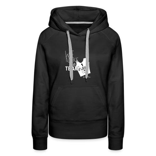 We Make The Team - Women's Premium Hoodie