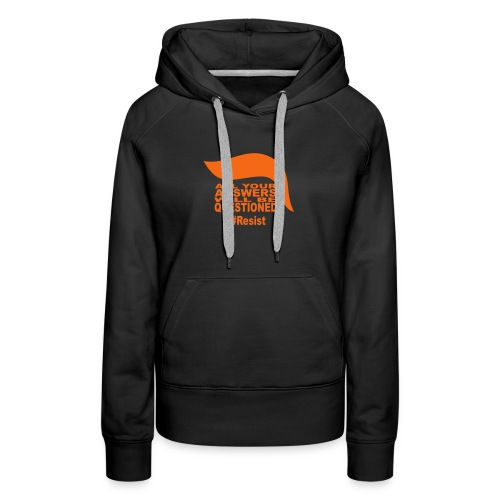 All Your Answers Will Be Questiond - Women's Premium Hoodie