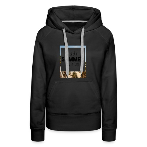 Every Summer has a story - Women's Premium Hoodie