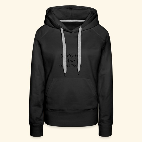 Strong and Courageous - Women's Premium Hoodie