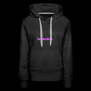 Fashionista - Women's Premium Hoodie
