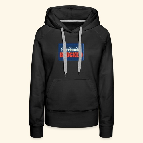 Facebook blocked - Women's Premium Hoodie