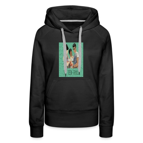 THE TEEN TROLLS - T-SHIRT - Women's Premium Hoodie