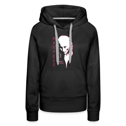 Madness Takes Its Toll - Women's Premium Hoodie