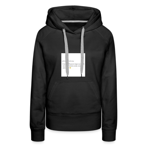 Idk, I just didn't notice lol - Women's Premium Hoodie