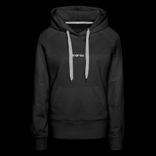 The Andrew Brand Original And First Design. - Women's Premium Hoodie