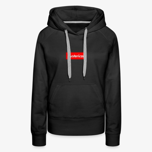 Supreme Hystericality - Women's Premium Hoodie