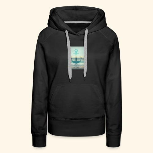 God is my anchor - Women's Premium Hoodie
