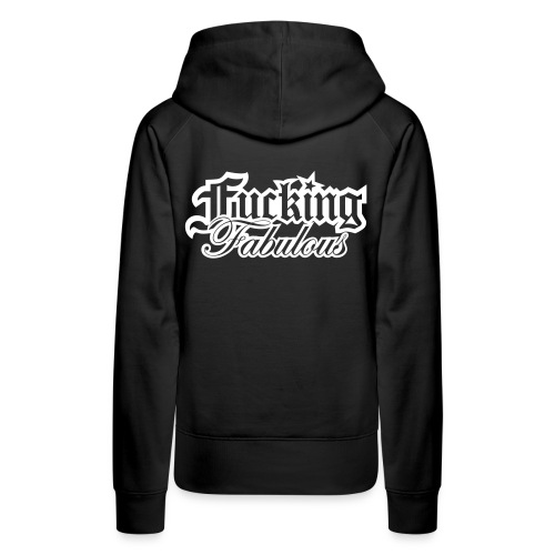 Fucking Fabulous Version 2 - Women's Premium Hoodie