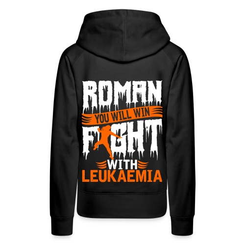 Roman You Will Win Fight With Leukemia T Shirt - Women's Premium Hoodie