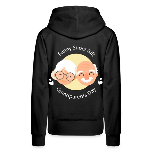 Funny Super Gift Grandparents Day T-shirt - Women's Premium Hoodie